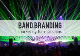 Branding Your Band: Marketing for Musicians