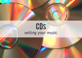 CDs: Selling Your Music
