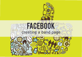 Creating and Using Your Band's Facebook Page