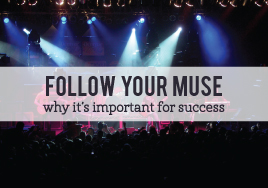 Follow Your Muse