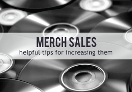 Merch Sales: Helpful Tips for Increasing Them