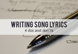 Writing Song Lyrics: 4 Dos and Don'ts