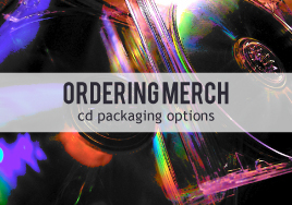 Ordering Band Merch: CD Packaging Options