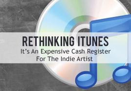 Rethinking iTunes: It's An Expensive Cash Register For The Indie Artist