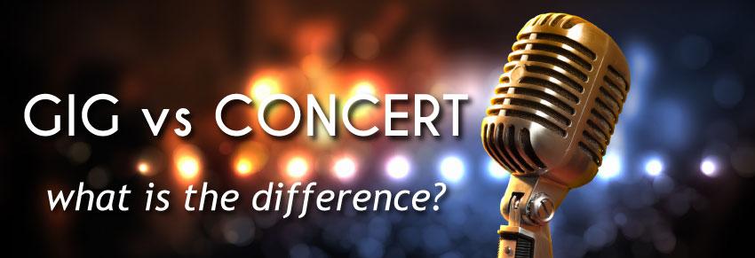 Gig vs. Concert