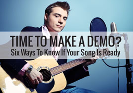 Time To Make A Demo? Six Ways to Know If Your Song Is Ready