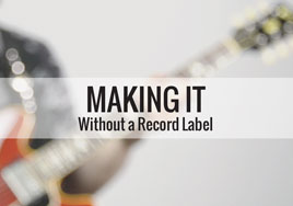 Artists! You Don't Need A Record Label To Make It!