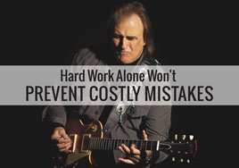 Hard Work Alone Won't Prevent Costly Mistakes