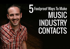 5 Foolproof Ways to Make Music Industry Contacts