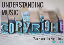 Understanding Music Copyright— You Have the Right To…