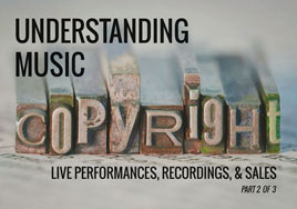 Understanding Music Copyright—Live Performances, Recordings, and Sales