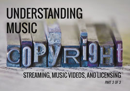 Understanding Music Copyright—Streaming, Music Videos, and Licensing