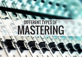 Different Types of Mastering