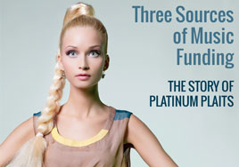 Three Sources of Music Funding: The Story of Platinum Plaits