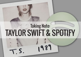 Taking Note: Taylor Swift and Spotify