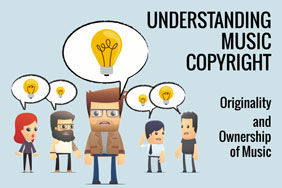 Understanding Music Copyright: Originality and Ownership of Music