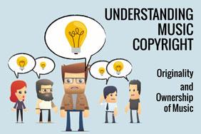 Understanding Music Copyright: Originality and Ownership of Music