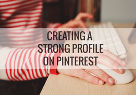 Creating a Strong Profile on Pinterest